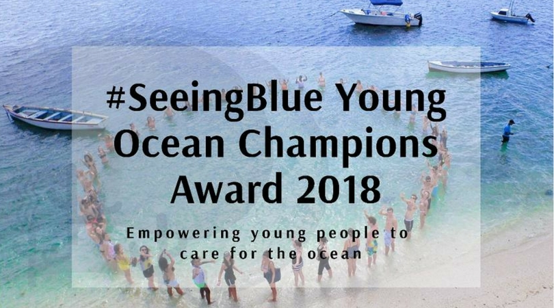 #SeeingBlue Young Ocean Champions Award 2018 (Up to US$1000 in seed funding)