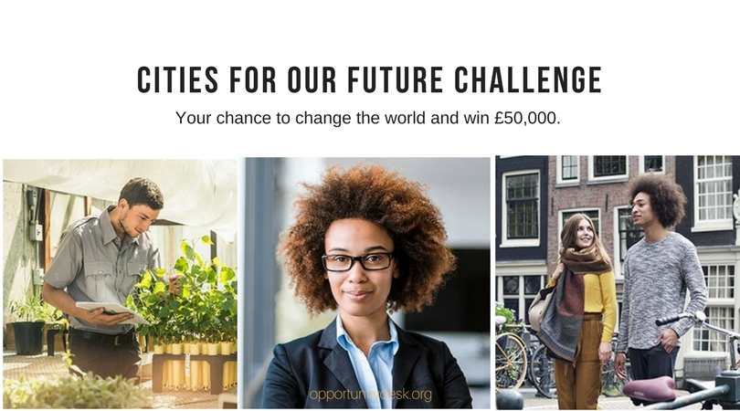 Cities for our Future Challenge 2018 Global Competition – Win £50,000 and Mentorship!