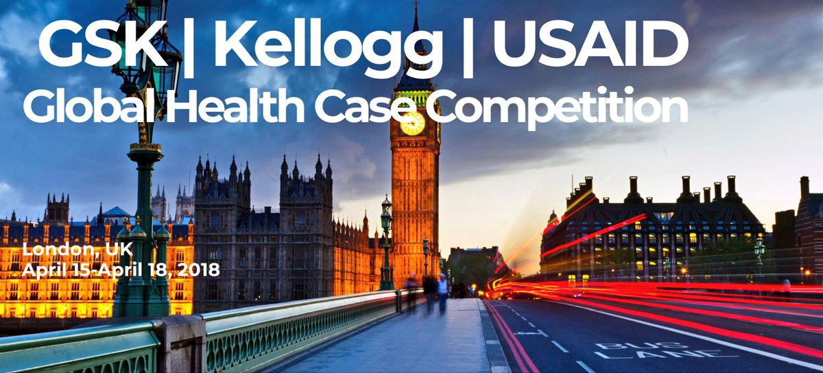 The GSK-Kellogg-USAID Global Health Case Competition 2018 (Fully-funded to London)