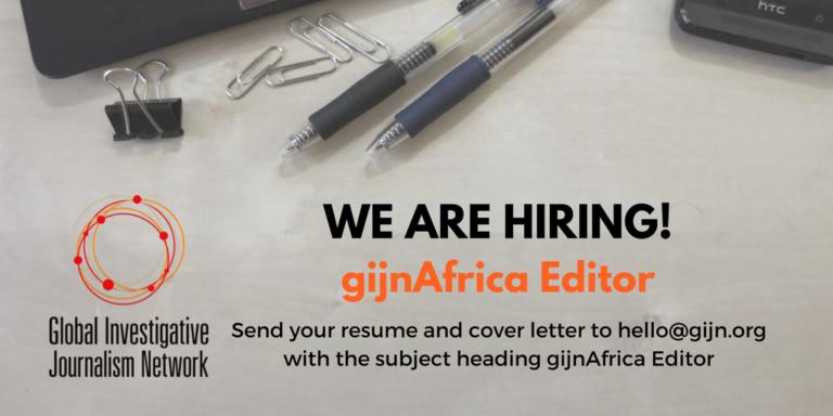 Global Investigative Journalism Network seeks gijnAfrica Editor
