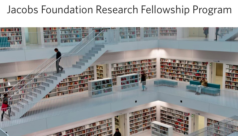 Jacobs Foundation Research Fellowship Program 2019-2021 for early and mid-career researchers