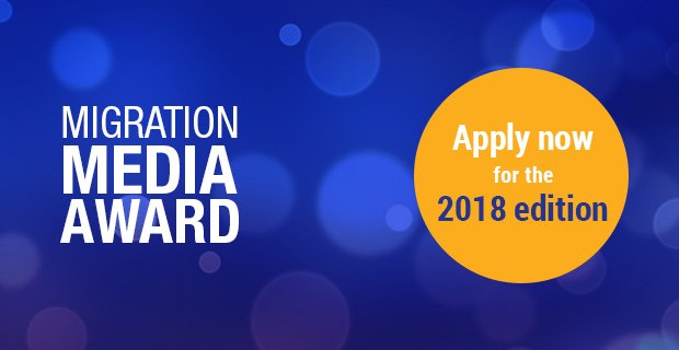 Migration Media Award for Journalistic Excellence 2018 (Prizes between 750 – 1500 Euros)