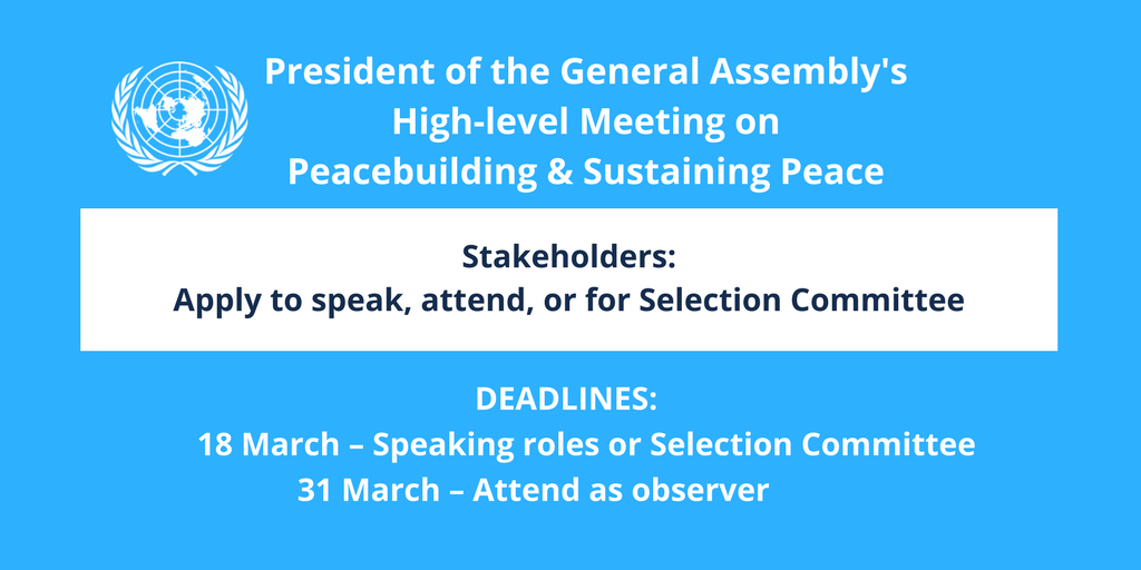 Apply to speak or attend the President of the UN General Assembly's High Level Meeting on Sustaining Peace 2018