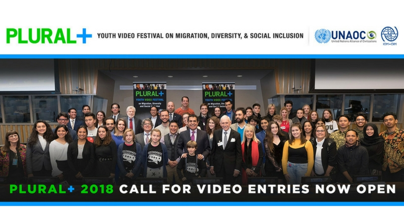 Call for Entries: UNAOC/IOM PLURAL+ Youth Video Festival 2018 (Fully-funded to New York)