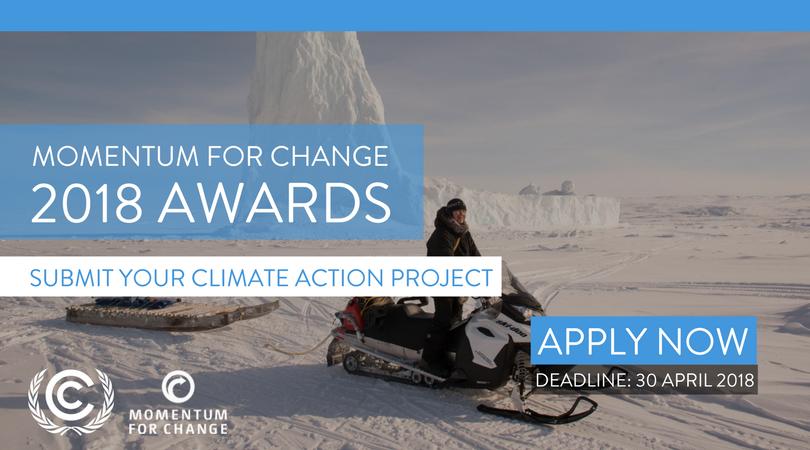 UNFCCC Momentum for Change Awards 2018 (Fully-funded to Katowice, Poland)