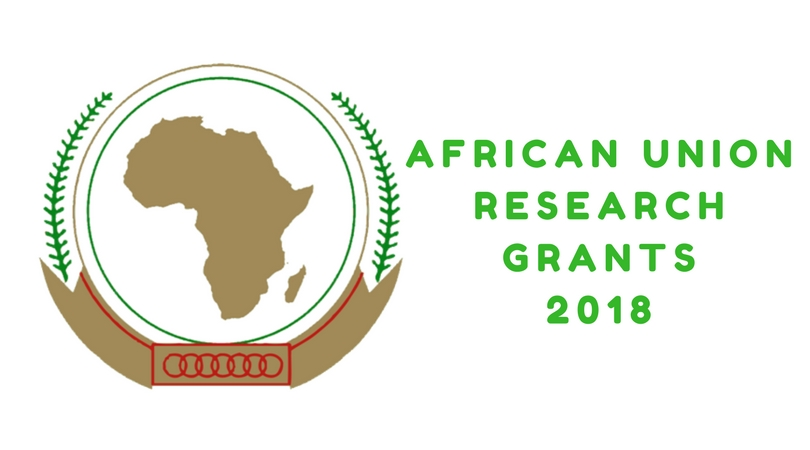Call for Proposals: African Union Research Grant Programme 2018 (Up to USD 9,000,000)