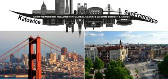 CCMP Reporting Fellowships 2018 to Global Climate Action Summit in San Francisco and COP24 in Poland (Funded)