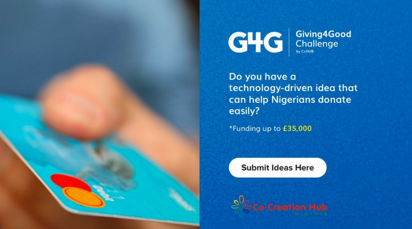 Co-Creation Hub Giving4Good Challenge 2018 for Nigeria (Up to £35,000 in funding)