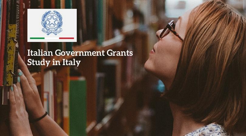 Italian Government Scholarship Grants for Foreign Citizens to Study in Italy 2018/19