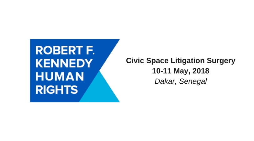 Robert F. Kennedy Human Rights Civic Space Litigation Surgery 2018 (Fully-funded to Dakar, Senegal)