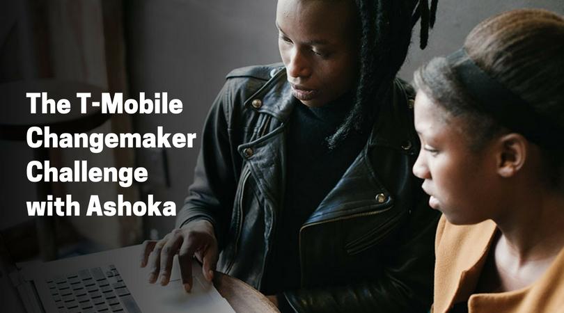 T-Mobile Changemaker Challenge with Ashoka 2018 (Win a trip to the Changemaker Lab in Seattle)