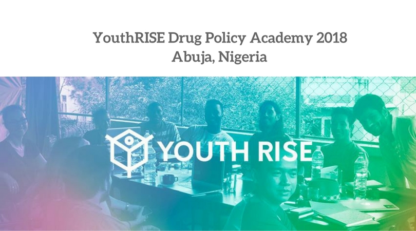 YouthRISE Nigeria Drug Policy Academy in Abuja 2018 (Sponsorship Available)
