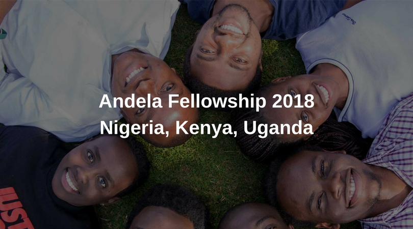 Andela Fellowship 2018 – Become an Andela Developer in Nigeria, Kenya or Uganda