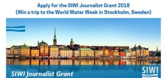 Apply for SIWI Journalist Grant 2018 (Win a trip to the World Water Week in Stockholm, Sweden)
