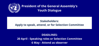Apply to speak at President of the General Assembly's Youth Dialogue 2018 at UN Headquarters in New York (Funding Available)