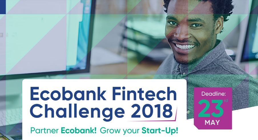 Ecobank Fintech Challenge 2018 for African Start-ups (Prizes up to $22,000)