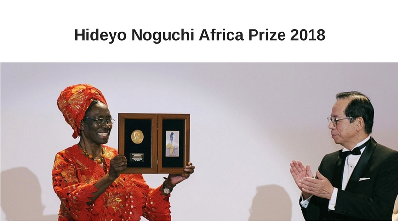 Hideyo Noguchi Africa Prize 2018 for Medical Research and Services (About $1million Prize)