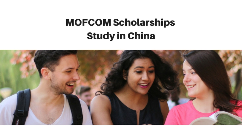 MOFCOM Postgraduate Scholarship for Foreign Students to Study in China 2018