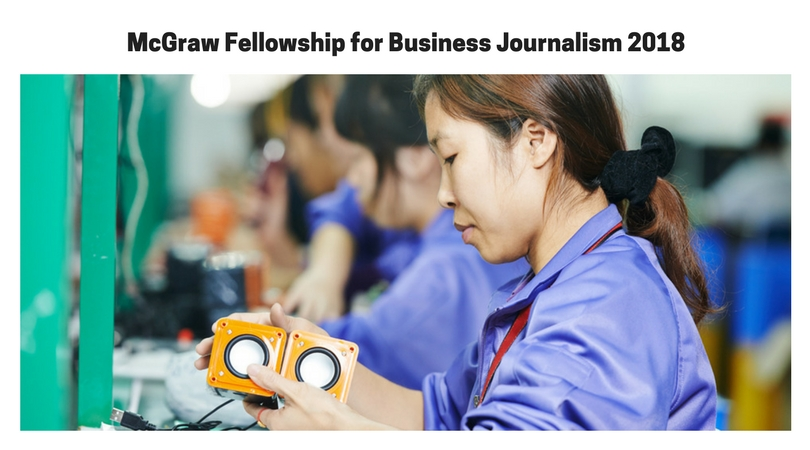 McGraw Fellowship for Business Journalism 2018 ($5,000 Monthly Stipend)