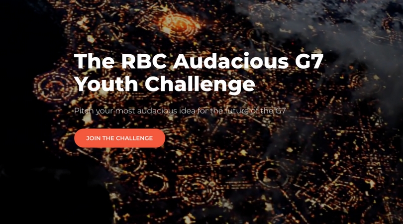 RBC Audacious G7 Youth Challenge 2018 (Pitch your Idea and win a share of $7,500)