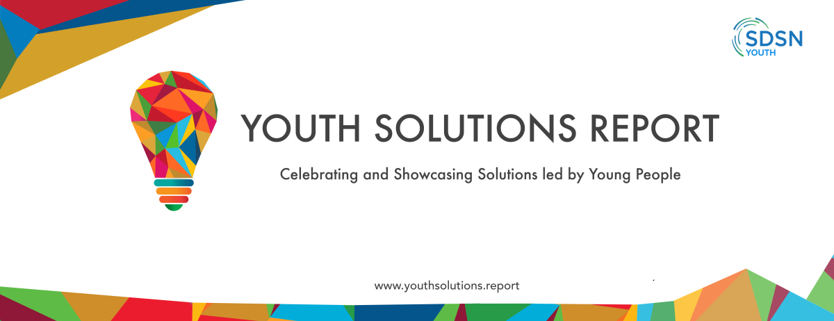 Call for Submissions: Sustainable Development Solutions Network (SDSN) Youth Solutions Report 2018