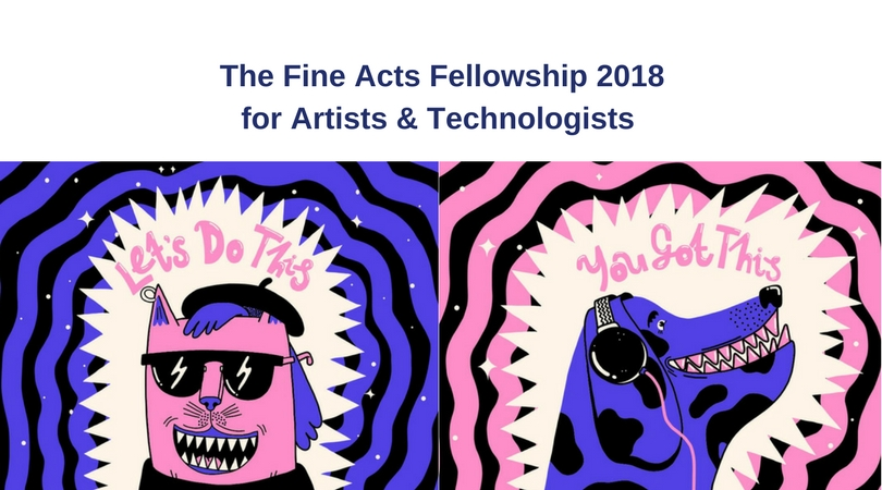The Fine Acts Fellowship 2018 for Artists and Technologists in Europe (Fully-funded to Bulgaria)