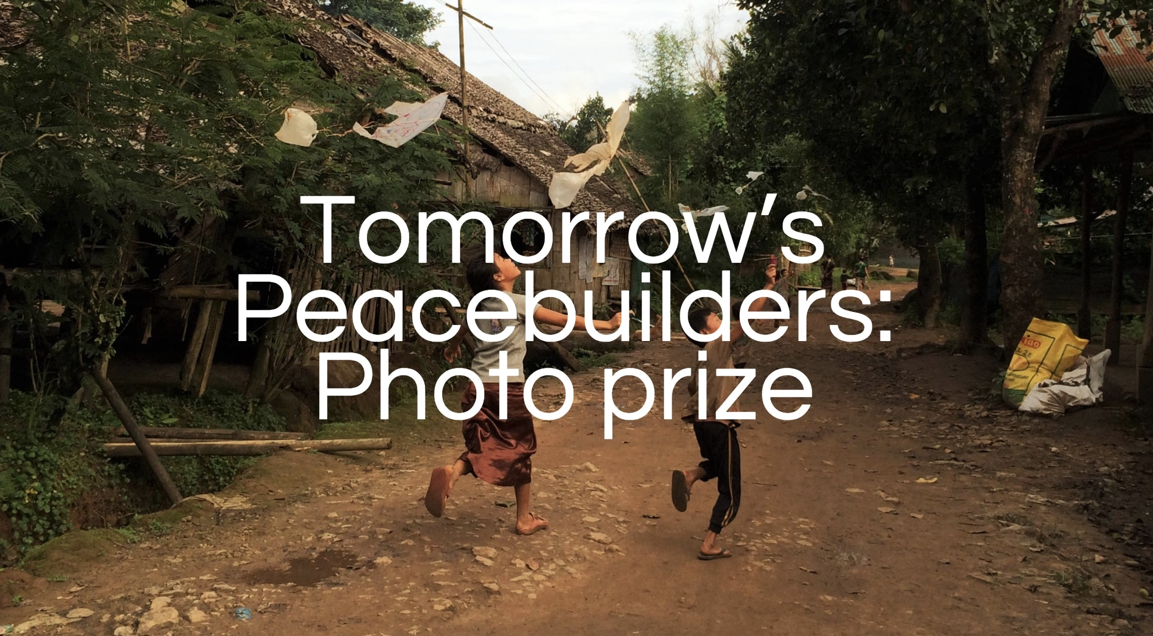 Tomorrow's Peacebuilders Photo Prize 2018 ($1,000 for the winning entry)