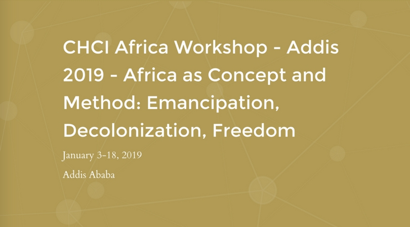 CHCI Africa Humanities Workshop 2019 for Graduate Students and Early Career Scholars (Fully-funded to Addis Ababa)