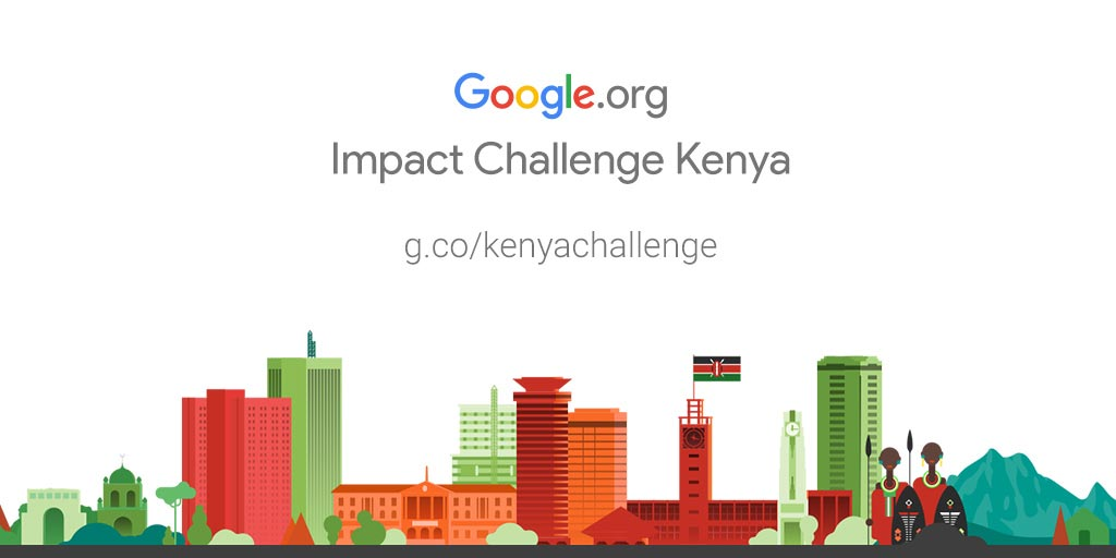 Google Impact Challenge Kenya 2018 for Non-profits & Social Enterprises (Grants over $1,000,000)