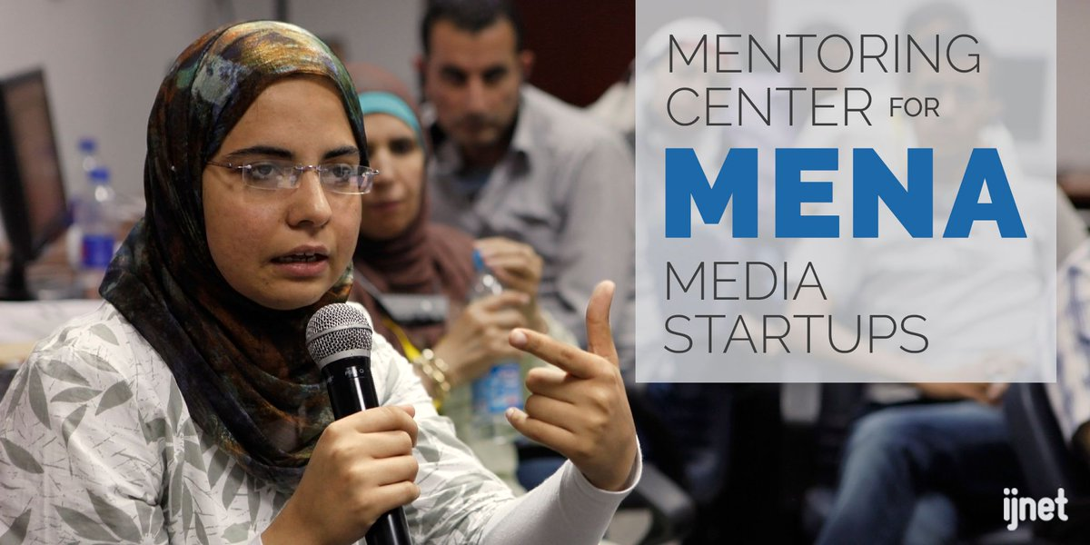 IJNet Arabic's Mentoring Center for MENA Media Startups 2018