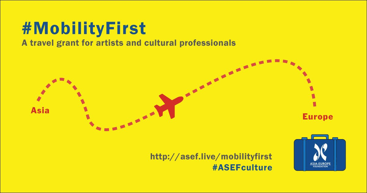 Mobility First! ASEF Cultural Mobility Initiative 2018: Travel Grant for Artists & Cultural Professionals