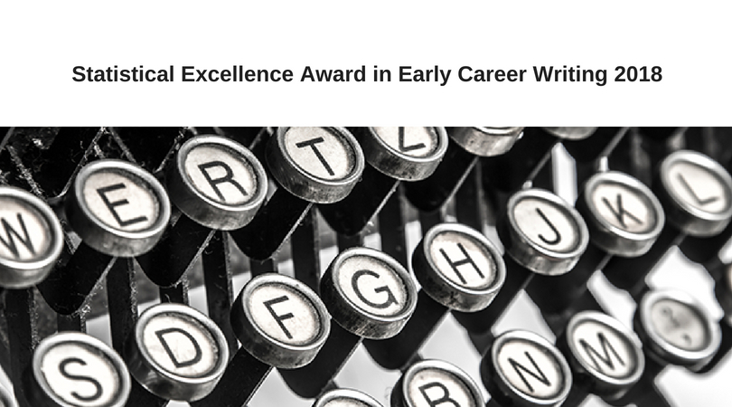 Royal Statistical Society's Statistical Excellence Award in Early Career Writing 2018 (Fully-funded to Cardiff, Wales)