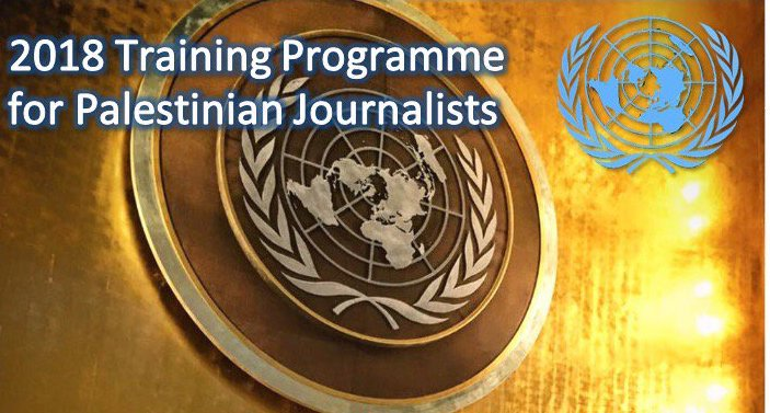 United Nations Training for Palestinian Media Practitioners 2018 (Fully-funded)