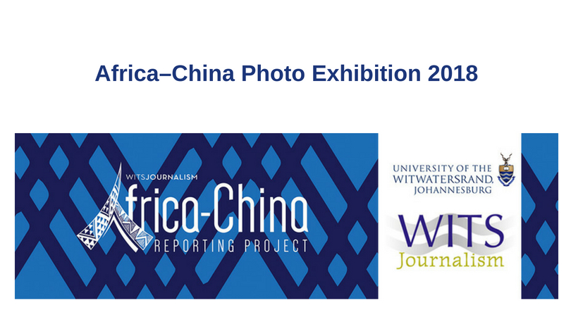ACRP at Wits Journalism Africa–China Photo Exhibition 2018 (US$1,000 grant)