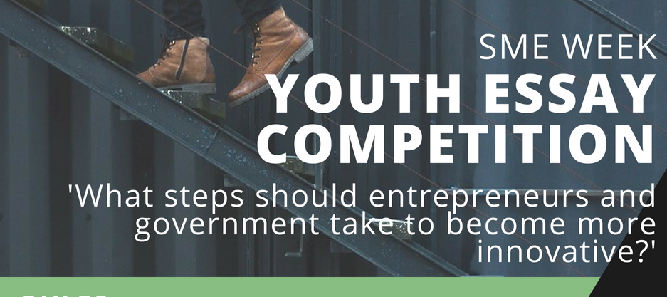European Commission SME Week Youth Essay Competition 2018 (Win a trip to the SME Assembly in Graz, Austria)