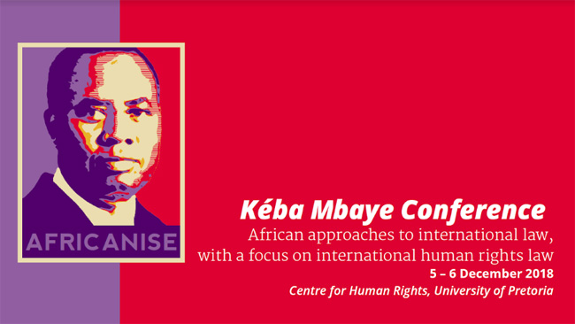 Call for Abstracts: Kéba Mbaye Conference 2018 at Centre for Human Rights, University of Pretoria (Funding Available)