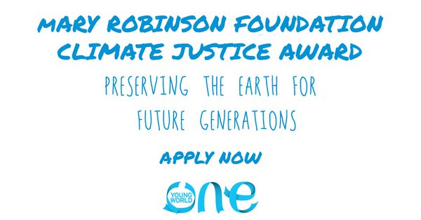 Mary Robinson Climate Justice Award 2018 (Win £5,000 and a trip to One Young World Summitin The Hague)