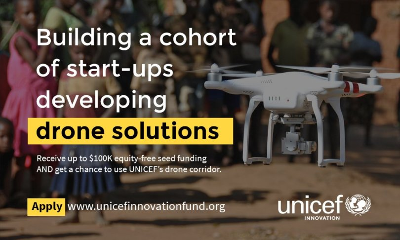 UNICEF Innovation Funds for Drone Startups 2018 (Up to $100K Equity-free Investments)