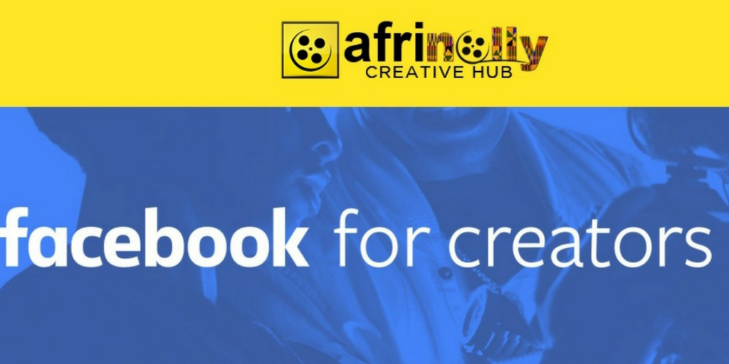 Facebook for Creators Training Programme 2018 for Creative Entrepreneurs & Student Journalists in Nigeria