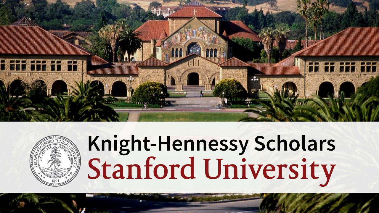Knight-Hennessy Scholars Program 2019 to Study at Stanford University