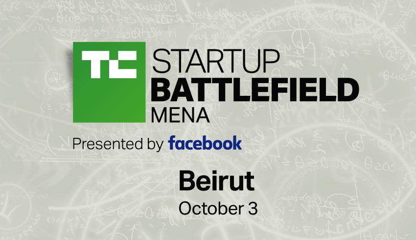 TechCrunch Startup Battlefield Middle East and North Africa (MENA) 2018 (Win $25K and a trip to San Francisco)