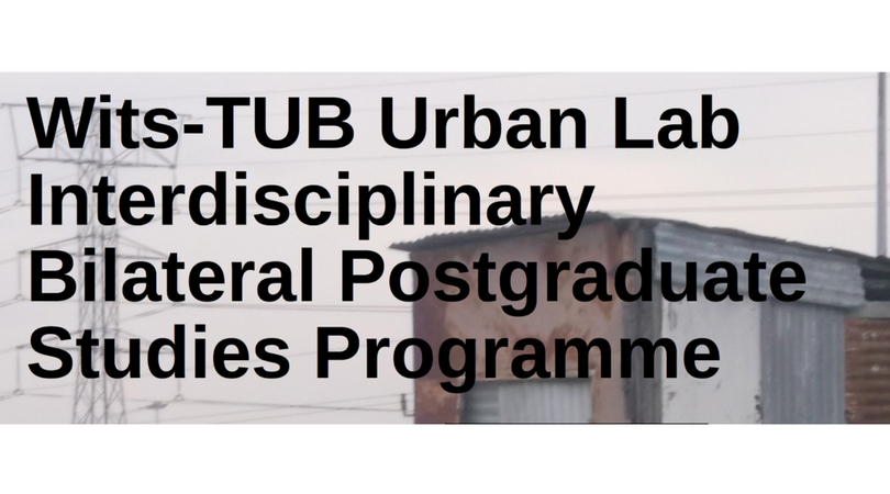 Wits-TUB Urban Lab Masters Scholarship to Study at School of Architecture and Planning, Wits University 2019
