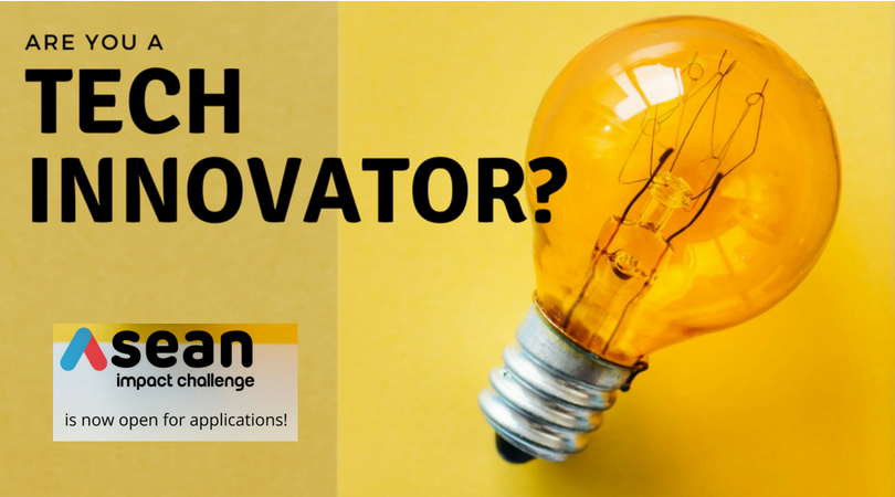ASEAN Impact Challenge 2018 for Tech Innovators (Win cash prizes and trip to Singapore)
