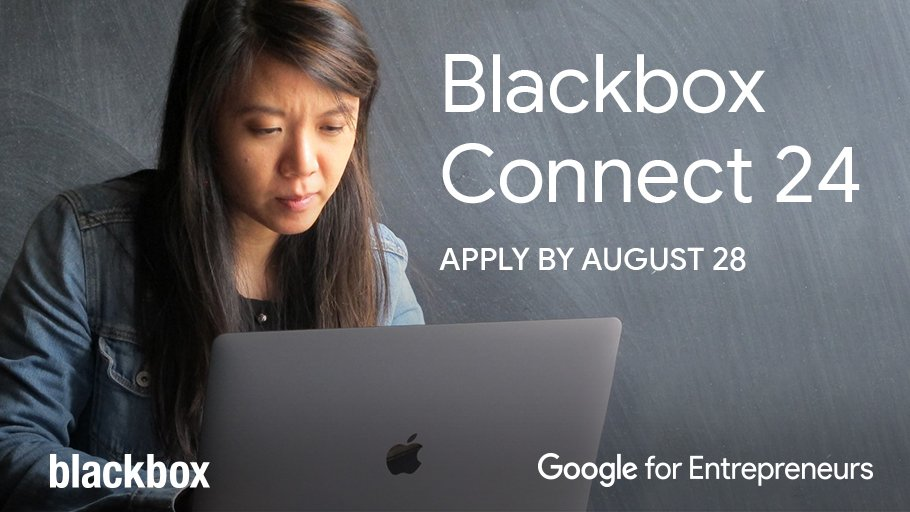 Blackbox Connect 24 Program for Global Startup Founders 2018 (Google for Entrepreneurs Scholarships Available)