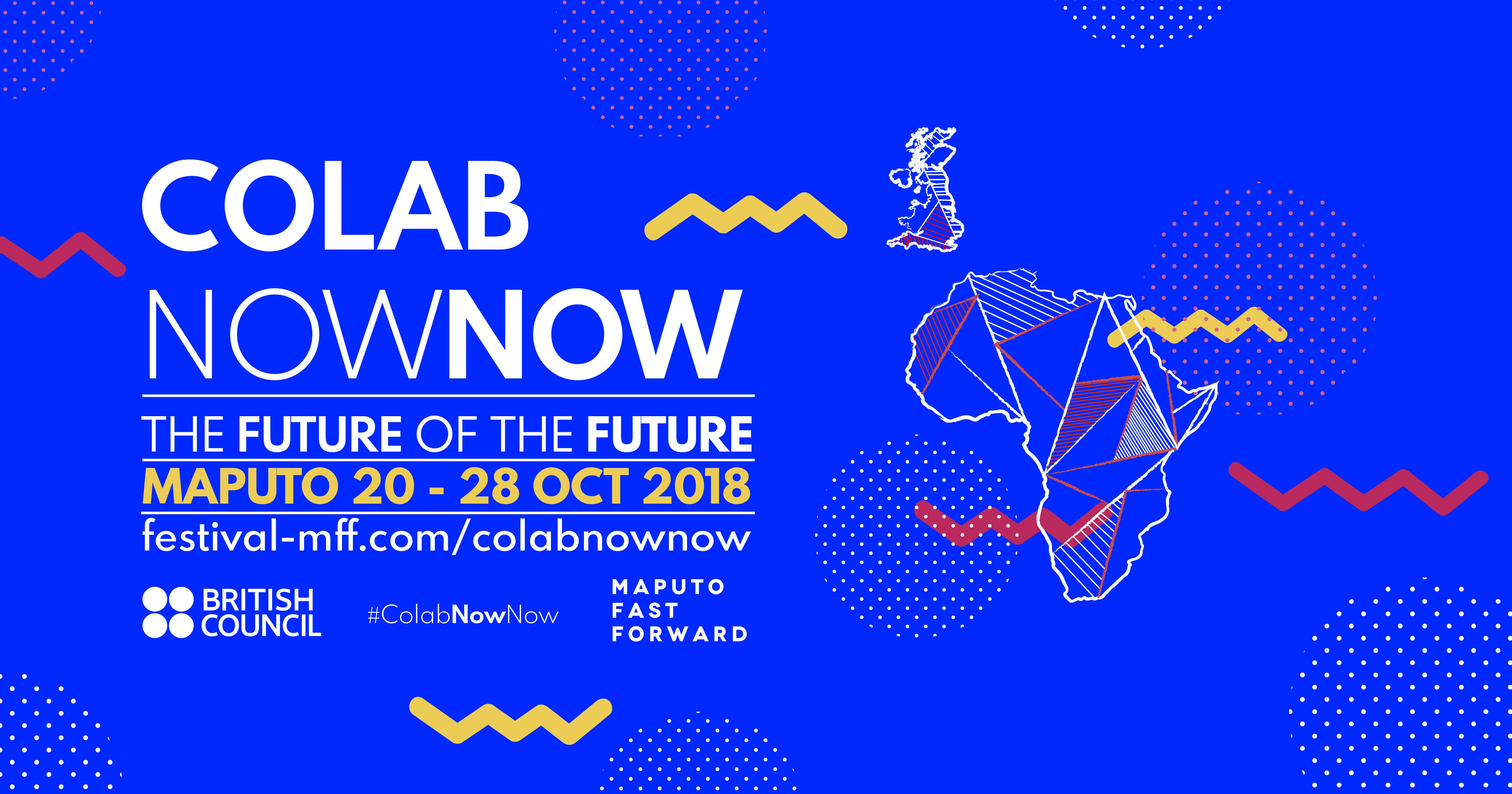 British Council/Maputo Fast Forward ColabNowNow Program 2018 (Fully-funded)