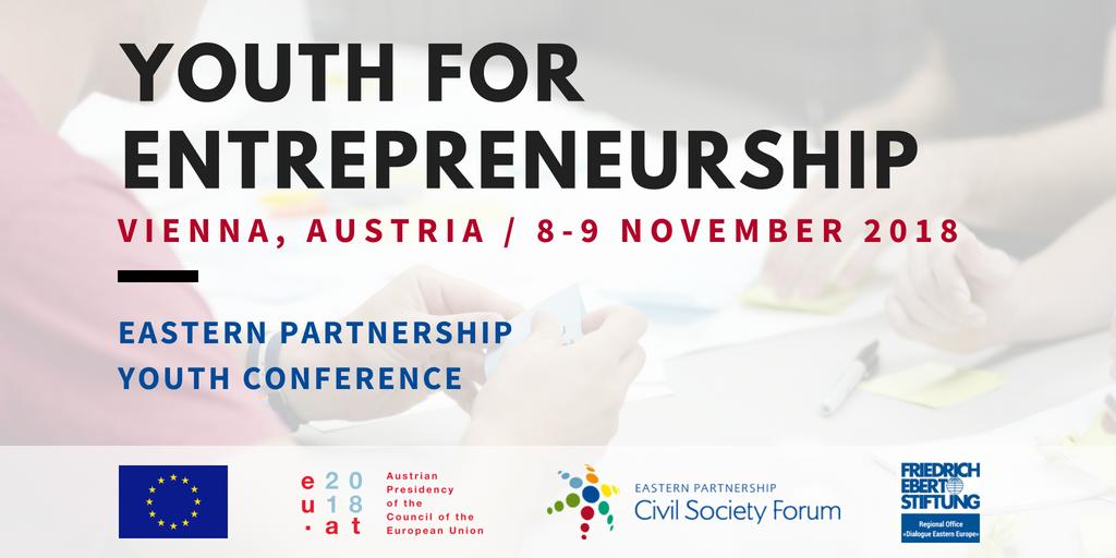 "Eastern Partnership Youth Conference 2018: ""Youth for Entrepreneurship"" (Fully-funded)"