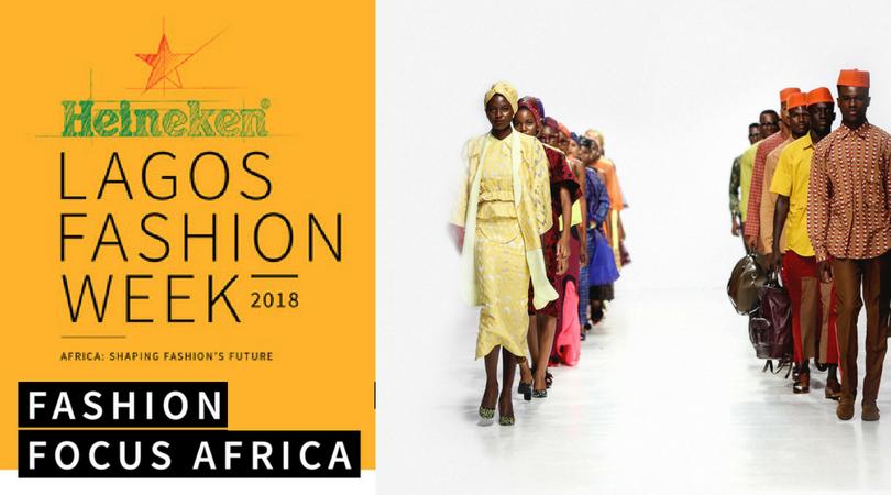 Heineken Lagos Fashion Week Fashion Focus Africa Programme 2018 19 Opportunity Desk