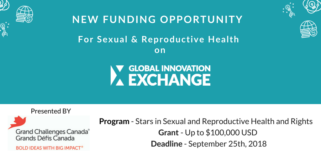 Call for Proposals: Grand Challenges Canada Stars in Sexual and Reproductive Health and Rights 2018 (Up to $100,000)