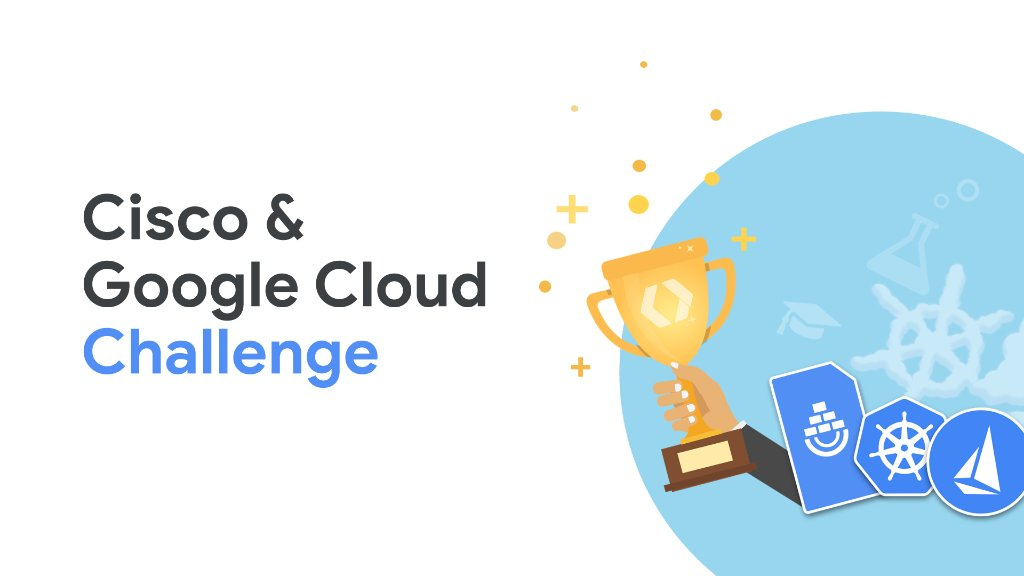 Cisco & Google Cloud Challenge 2018 for Developers in the US