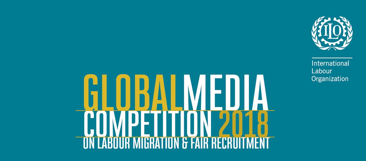 ILO Global Media Competition on Labour Migration and Fair Recruitment 2018